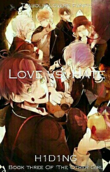 Love vs. Hate  (A Diabolik Lovers Fanfic 3)