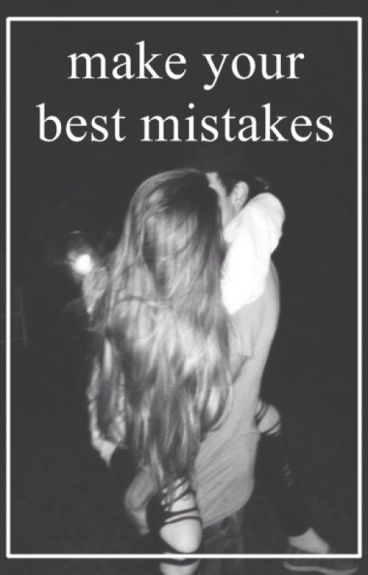 make your best mistakes // mendes