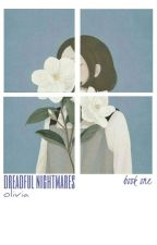 Dreadful Nightmares - Book One ✔ by auriolusfemella