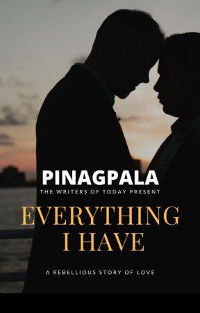 EVERYTHING I HAVE by JoemarAncheta
