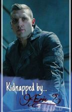 Kidnapped by...Eric ?! by Buckyriza