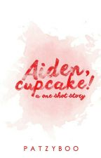 Aiden, Cupcake! [OS] by patzyboo