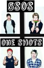 5SOS ONESHOTS by AlexClifford526