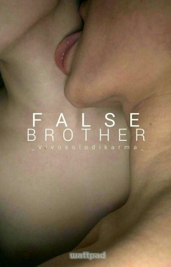 » False Brother «