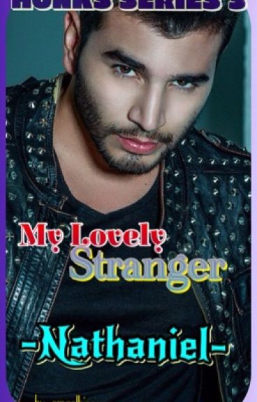 HUNKS SERIES 3...My Lovely Stranger...NATHANIEL....by...emzalbino