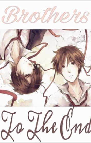 Brothers to the end (a Hetalia fanfic)