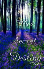 Her Secret Destiny by DanaeHowell86