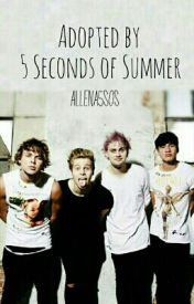 Adopted By 5 Seconds of Summer by Allena5SOS