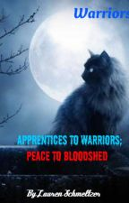 Warriors: Apprentices to Warriors, Peace to Bloodshed (Book Two) by InfernoFrost