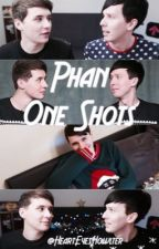 Phan One Shots by HeartEyesHowlter