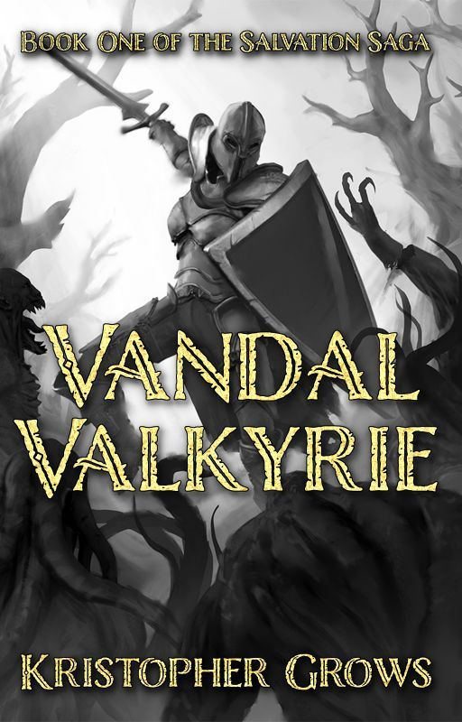Vandal Valkyrie (Reigns of the Marshal Kings Book 1) by KristopherGrows