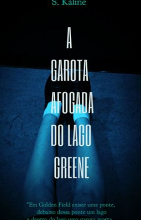 A Garota Afogada do Lago Greene by Stefanikaline