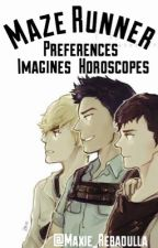 The Maze Runner Imagines,Preferences,Horoscopes by maxie_rebadulla
