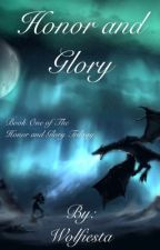 Honor and Glory by TheLoneWolfGirl