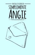 Simplemente Angie#1 by twiladiangelo