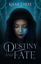 Destiny and Fate (Three sample chapters) by Tetras