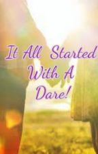 It All Started With A Dare by mj_baptiste
