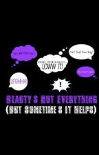 Beauty's Not Everything - But Sometime's It Helps (Originally Called by IsLoveReallyBlind