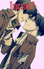 Touching? (EreRi/Riren Smut) by ___Eren__Jaeger___