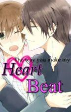 The Way You Make My Heart Beat (Shounen-Ai*Yaoi/Anime) by TanNeru