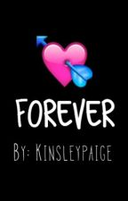 Forever by kinsleypaige_