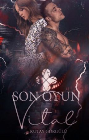 Son Oyun: Vital by kutaygorgulu