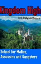 KINGDOM HIGH [School for Mafias,Assassins & Gangsters].on-hold by ednalynEdy