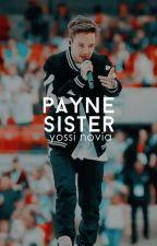 Payne Sister ▶▶ L.P//N.H (Completed) by vyomantara-