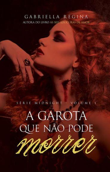 A garota que não pode morrer (Série Midnight, vol. 1)
