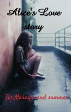 Alice's LOVE story by helpmeonedirection