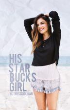 His Starbucks Girl by hotnesskidukan