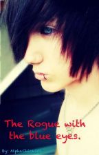 The Rogue with the blue eyes ((boyxboy)) by AlphaChick101