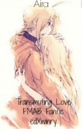 Transmuting Love ~ (edXwinry FMAB fanfic) by tAt783