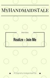 Realize :: Join Me [#MyHandmaidsTale] by hooliganasianfiya