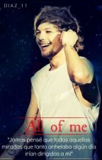 """""""All of me""""  (L.T) by NiallGirl_12"""