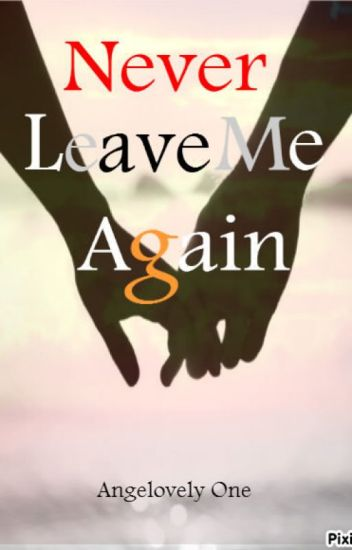 Never Leave Me Again