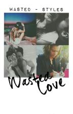 Wasted Love (h.s) by wasted-styles