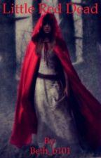 Little Red Dead by beth_b101