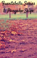 Fuentebella Series 1: Pangako Sa'yo by SandyMontemayor