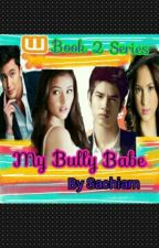 MY BULLY BABE (Book 2 MarClay Series) by AuthorBeb