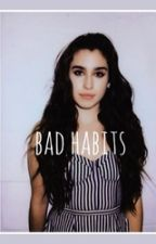 Bad Habits // Lauren/You by pizzaISthedeal