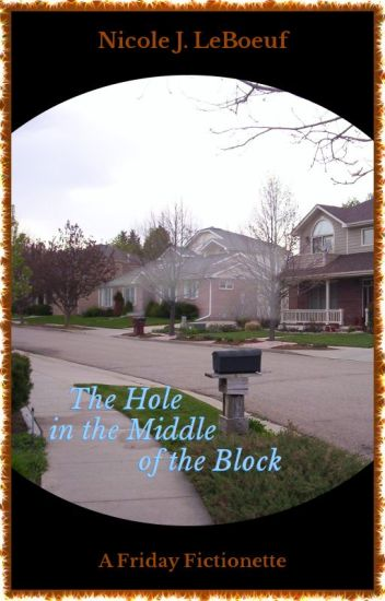 The Hole in the Middle of the Block
