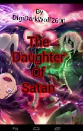 The Daughter Of Satan (the devil is a part-timer fanfic)