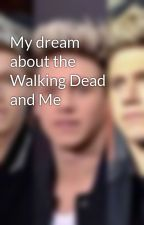 My dream about the Walking Dead and Me by KM4905rules