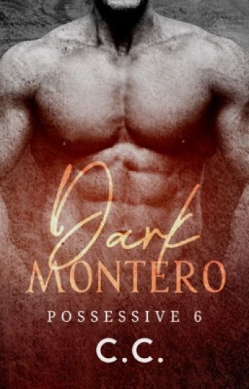 POSSESSIVE 6: Dark Montero - COMPLETED