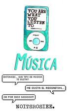 Música. by noitsrosiee