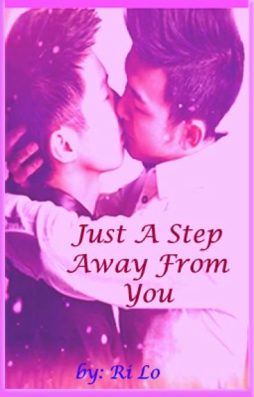 Just A Step Away From You