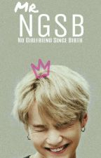 MR♚ NGSB (No Girlfriend Since Birth)  [EDITING] by princess_kookie