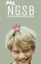 MR♚ NGSB (No Girlfriend Since Birth)  [EDITING] by princess_kookie