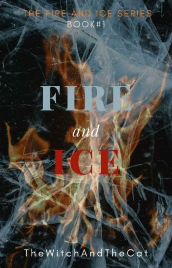 Fire and Ice (First Book of the series)